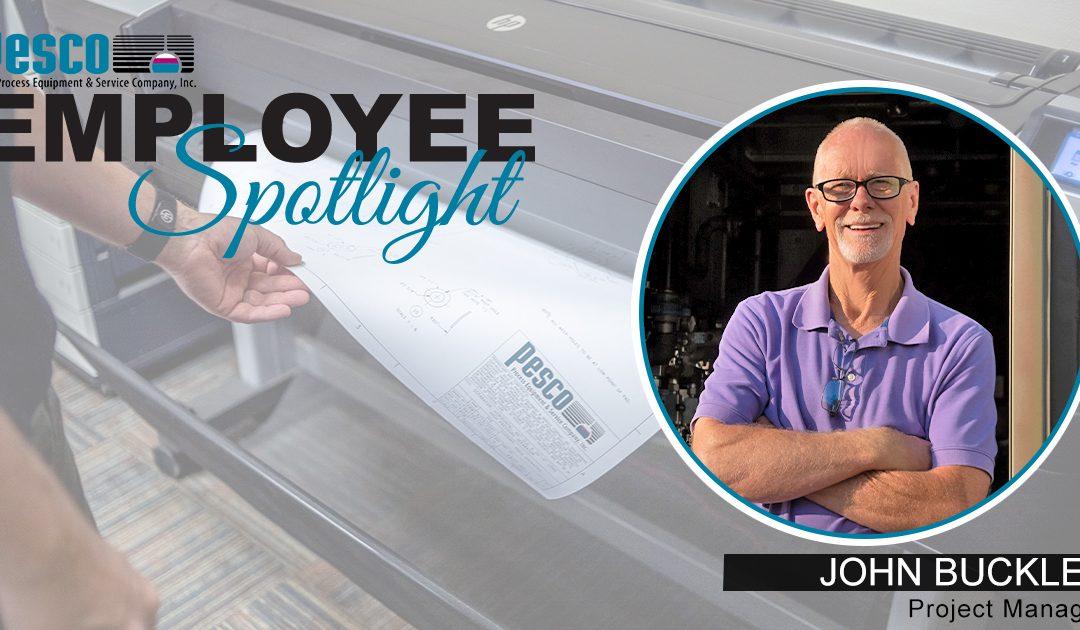 Employee Spotlight – JOHN BUCKLES